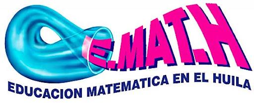 "GRUPO E.MAT.H ""EDUCACIÓN MATEMÀTICA EN EL HUILA"""
