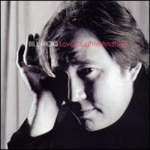 Bill Hicks - Love, Laughter and Truth