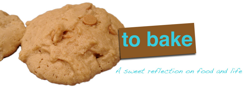 To Bake.