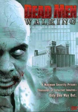 ¿Tus películas de Zombis modernas favoritas? - Página 5 Dead+men+walking