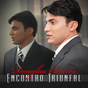 Douglas Soares - Encontro Triunfal