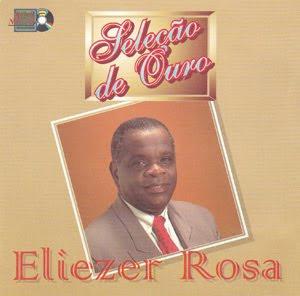 """eliezer Baixar CD Eliezer Rosa   """"Seleção de Ouro"""" (199?)"""