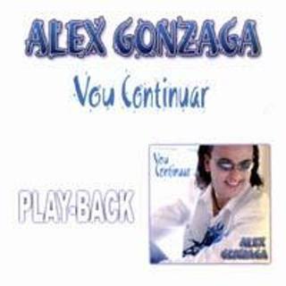 Alex Gonzaga – Vou Continuar (2003) Play Back | músicas