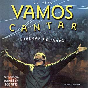 Adhemar de Campos - Vamos Cantar - (Voz e PlayBack)
