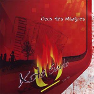 Xote Santo - Vol.1 - Deus De Milagres (2003)