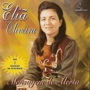 Eliã Oliveira   Mensagem de Alerta | músicas