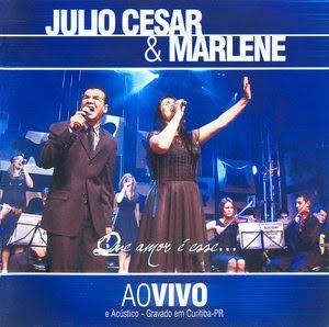 Julio Cesar & Marlene   Que Amor é Esse? Ao Vivo (2009) | músicas