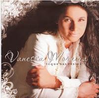 Vanessa Moreira - Toque nas Vestes 2009
