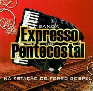 Banda Expresso Pentecostal   Na Estação do Forró Gospel | músicas