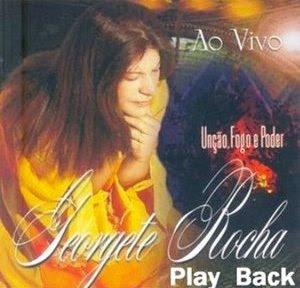 Georgete Rocha   Unção , Fogo e Poder (2007)   Play Back | músicas
