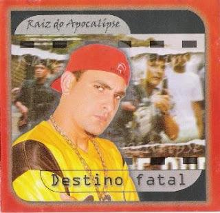 Raizes Do Apocalipse   Destino Fatal (200?) | músicas