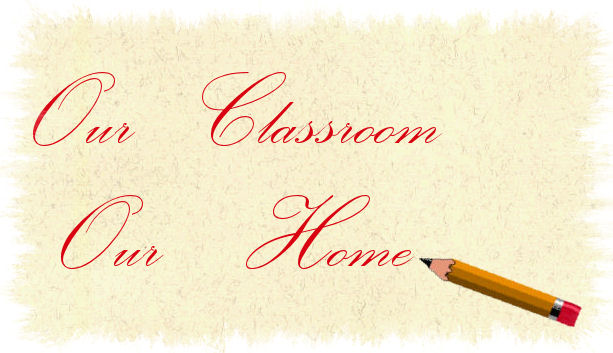 Our classroom is our home