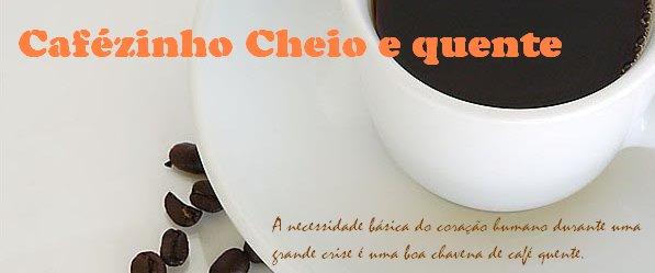 Cafézinho cheio e quente
