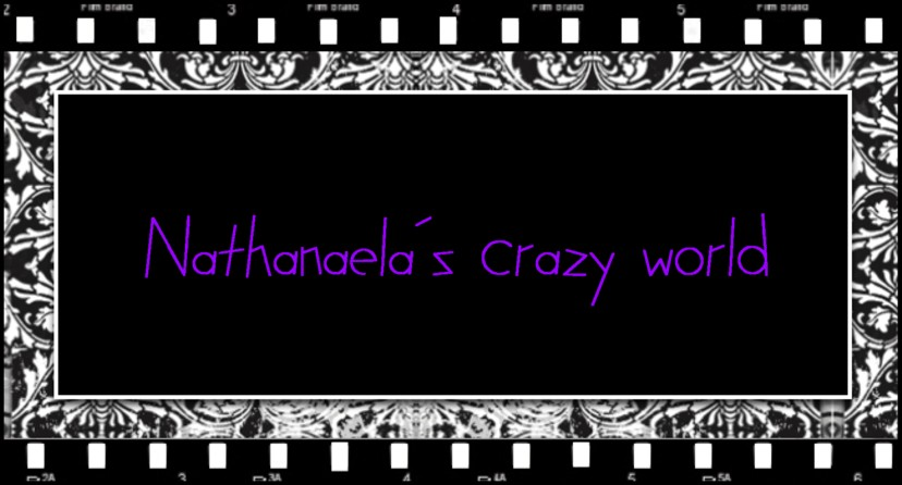 Nathanaela´s crazy world