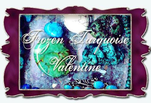 Frozen Turquoise Valentine