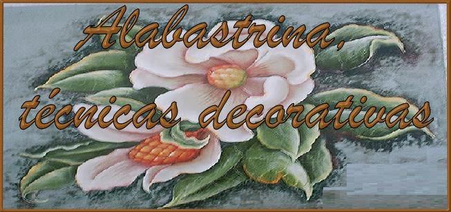 Alabastrina  Técnicas Decorativas.