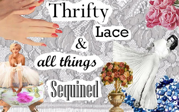 Thrifty lace and all things sequined