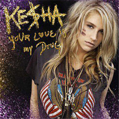 is kesha on drugs. My favorite song from Ke$ha is
