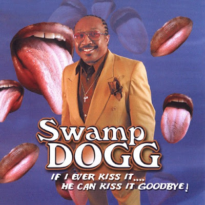funny rap album covers swamp dogg kiss it goodbye very weird