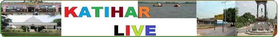 KATIHAR LIVE