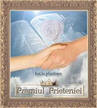 PREMIUL PRIETENIEI-primit de la un mare om,artist si mama spirituala-Doamna ELENA-saru- mana