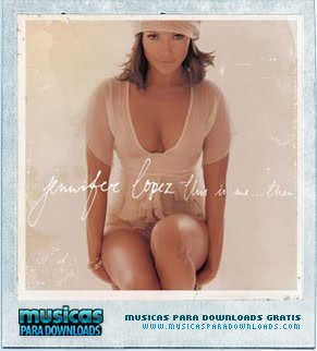 Jennifer Lopez  Download on Tamanho 49 Mb Formato Rar Mp3