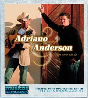 1 Adriano & Anderson – Sem Amor Não Dá