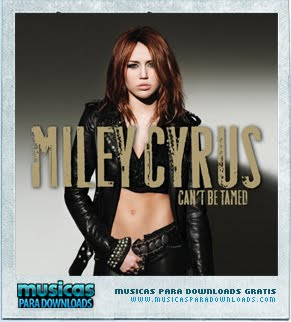 Capa Miley Cyrus – Can't Be Tamed | músicas