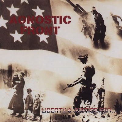 Agnostic Front - Liberty &amp; Justice For...