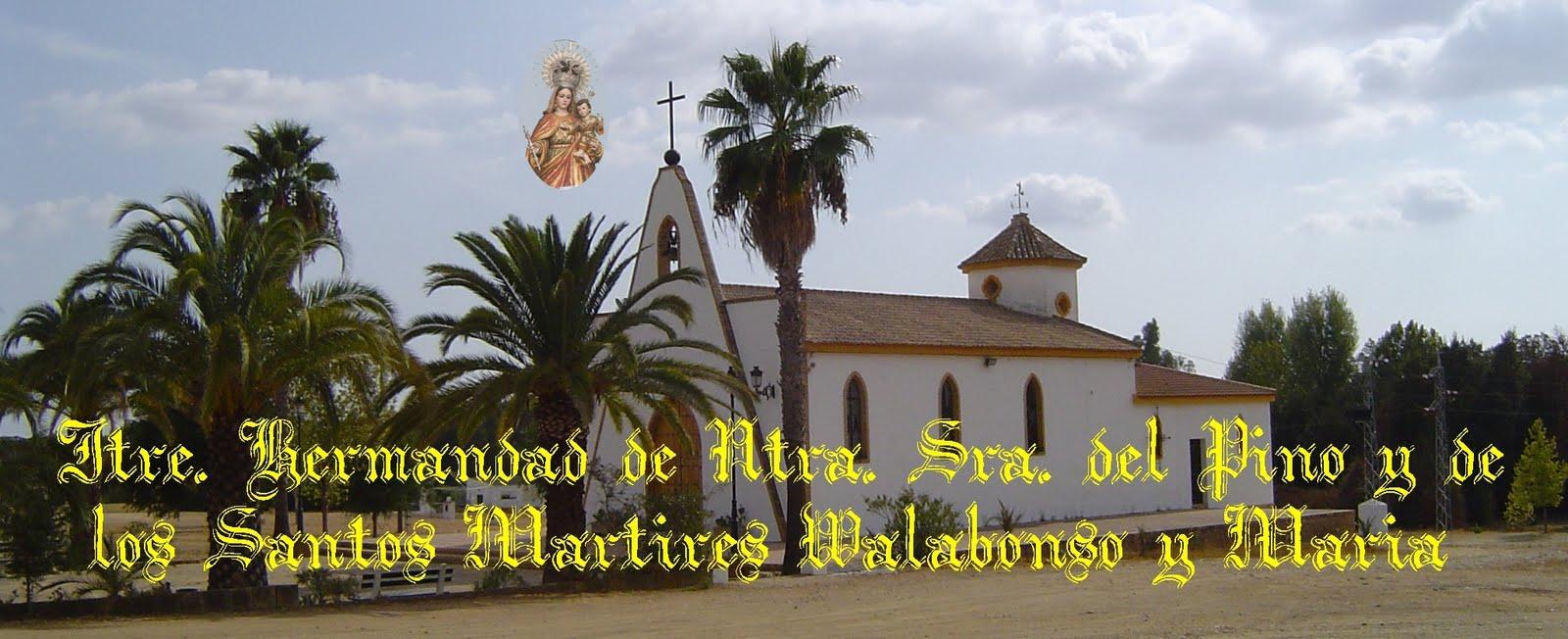 Ilustrísima Hermandad de Nuestra Señora del Pino y los Santos Mártires Walabonso y María