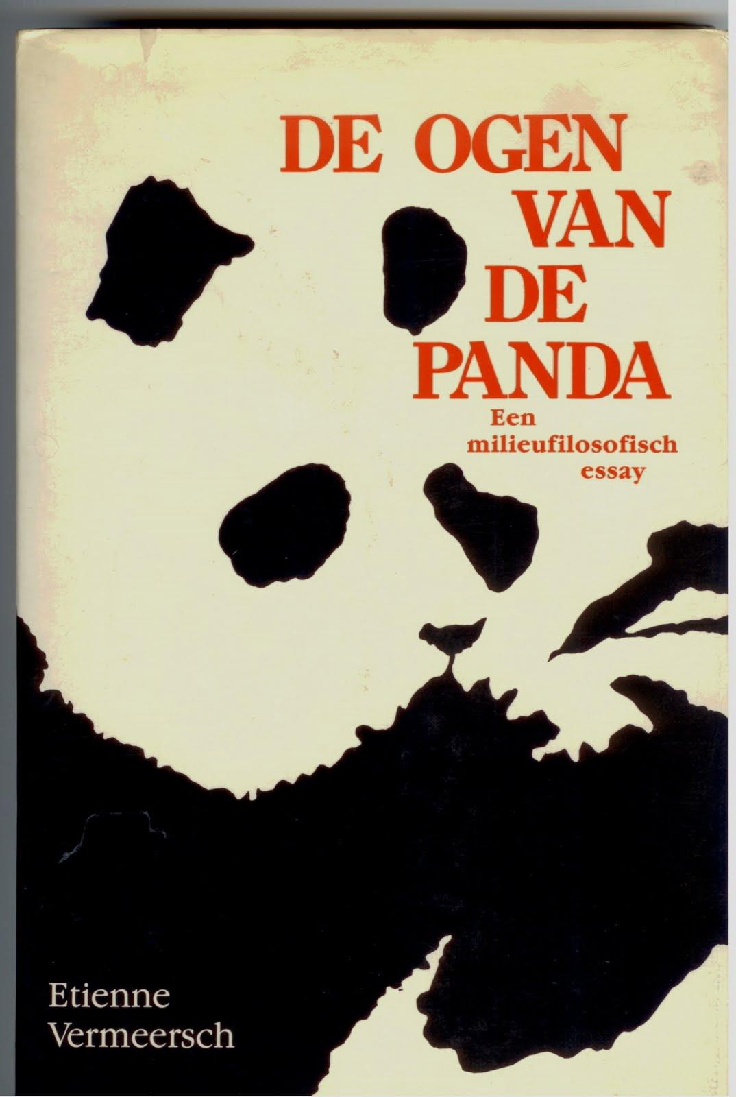de ogen van de panda een milieufilosofisch essay De ogen van de panda etienne vermeersch isbn13 9789089245885 de ogen van de panda is een milieufilosofisch essay van etienne vermeersch, gepubliceerd in 1988.