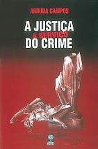 """Livro                                              """"A justiça a serviço do crime"""""""