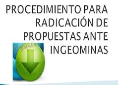 PROCEDIMIENTO PARA RADICACIÓN DE PROPUESTAS ANTE INGEOMINAS