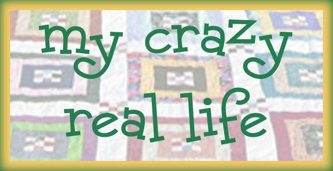 my crazy real life