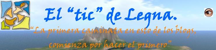 """El """"TIC"""" de Legna."""