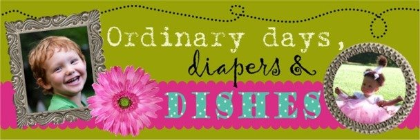 Ordinary Days, Diapers and Dishes