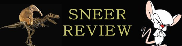 Sneer Review