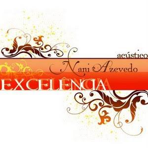 Nani Azevedo - Excelência - Acustico 2008