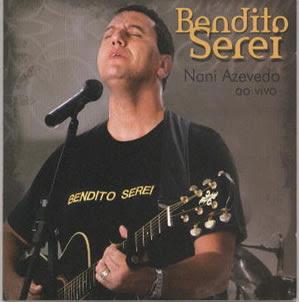 Nani Azevedo - Bendito Serei 2007