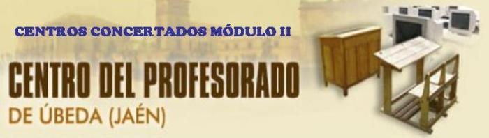 CENTROS CONCERTADOS MÓDULO II