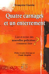 Quatre carnages et un enterrement de Françoise Guérin