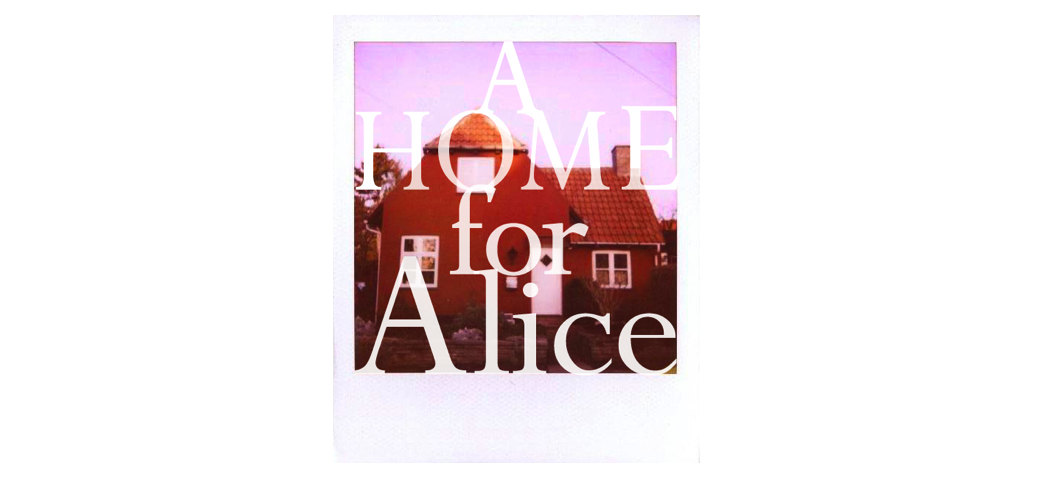 A Home for Alice