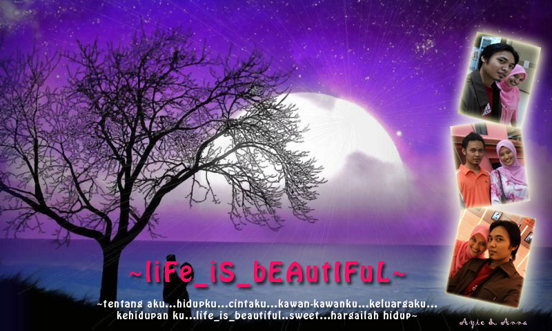 LifE_is_beaUtiFuL