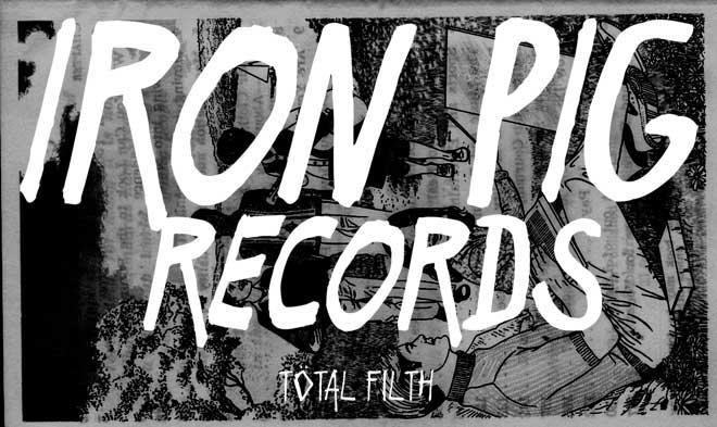 IRON PIG RECORDS