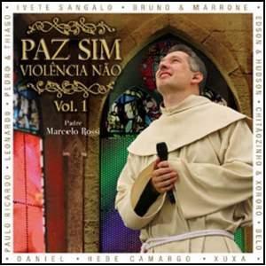 Padre Marcelo Rossi – Paz Sim, Violência Não Vol 1 [2008]
