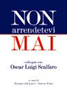 Non arrendetevi mai - Colloquio con Oscar Luigi Scalfaro