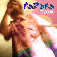 Bazaka - EP2009