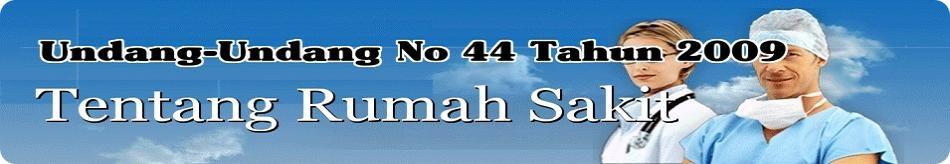 Undang Undang Rumah Sakit No 44 Tahun 2009