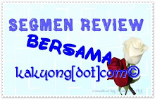 Segmen review bersama kakyong[dot]com©
