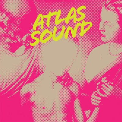 Atlas Sound - Let The Blind Lead Who Can See But Cannot Feel by RC.